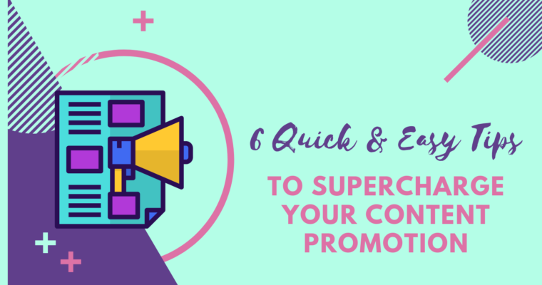 6-quick-easy-tips-to-supercharge-your-blog-content-760x400